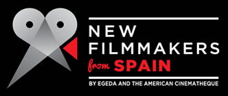 NEW FILMMAKERS from SPAIN. BY EGEDA AND THE AMERICAN CINEMATHEQUE